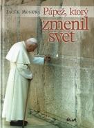 Jacek Moskwa- Pápež, ktorý zmenil svet