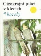 kolektív- Cizokrajní ptáci v klecích / korely